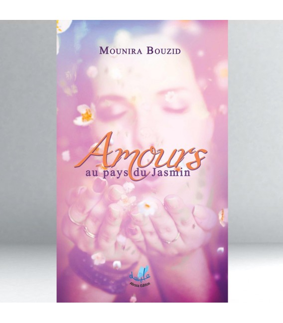 Amour au pays de Jasmin - Mounira Bouzid