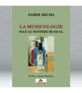 SAMIR BECHA - La musicologie face au mystère musical
