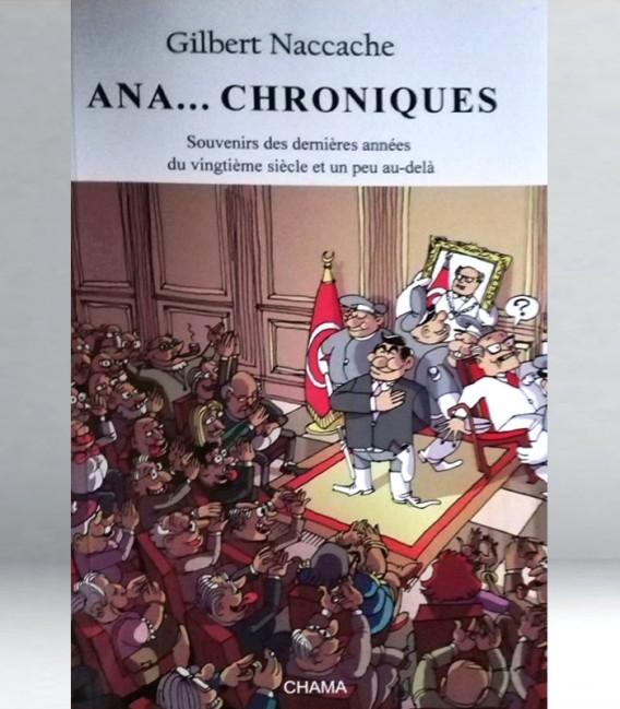 Ana…chroniques - Gibert NACCACHE