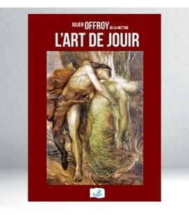 L'art de Jouir - Julian Offroy de la Mettrie