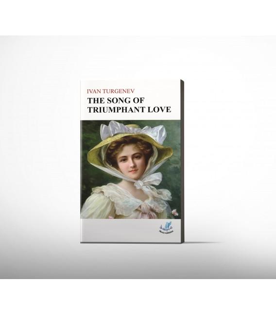 Ivan TURGENEV - The song of triumphant love