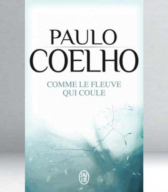 Comme le fleuve qui coule - Paulo Coelho