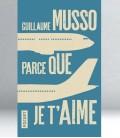 Parce que je t'aime - Guillaume Musso
