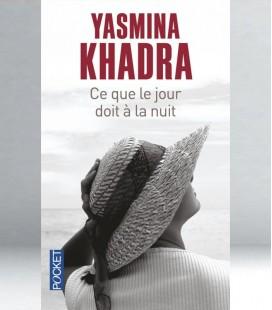 Ce que le jour doit à la nuit - Yasmina Khadra