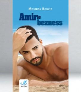 Amir le bezness - Mounira Bouzid