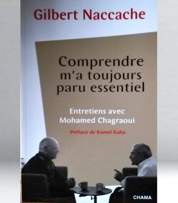 Comprendre m'as toujours paru essentiel - Gibert NACCACHE