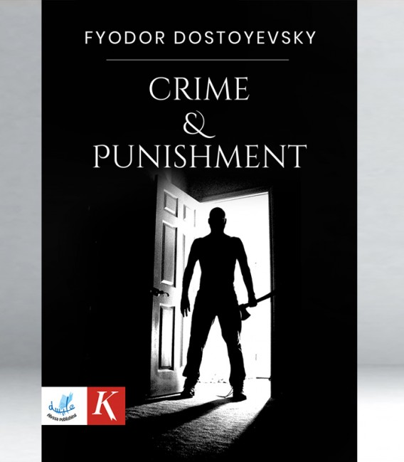 Fyodor Dostoyevsky - Crime & Punishment